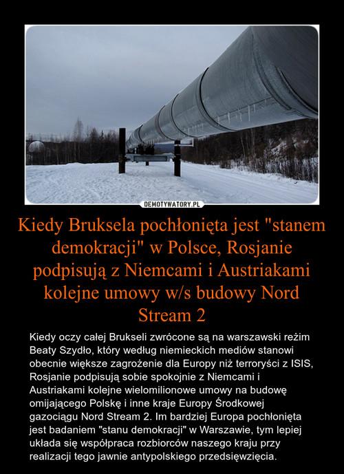 """Kiedy Bruksela pochłonięta jest """"stanem demokracji"""" w Polsce, Rosjanie podpisują z Niemcami i Austriakami kolejne umowy w/s budowy Nord Stream 2"""