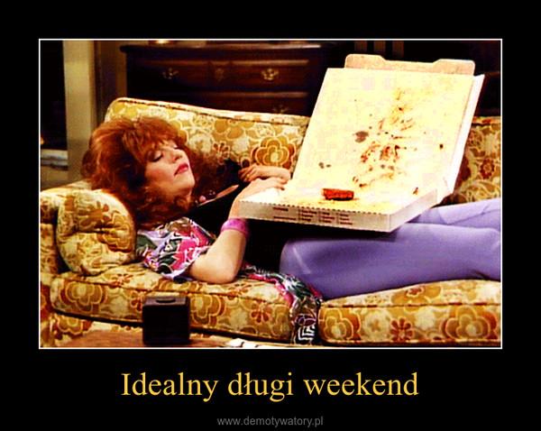 Idealny długi weekend –