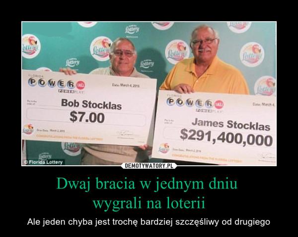 Dwaj bracia w jednym dniu wygrali na loterii – Ale jeden chyba jest trochę bardziej szczęśliwy od drugiego