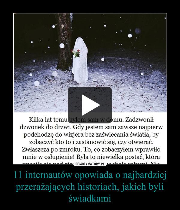 11 internautów opowiada o najbardziej przerażających historiach, jakich byli świadkami –