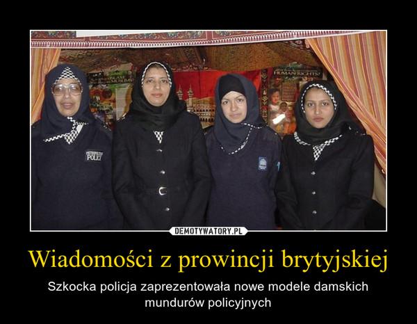 Wiadomości z prowincji brytyjskiej – Szkocka policja zaprezentowała nowe modele damskich mundurów policyjnych