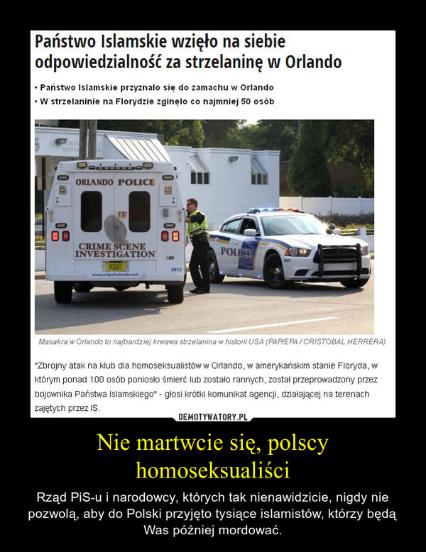 Nie martwcie się, polscy homoseksualiści – Rząd PiS-u i narodowcy, których tak nienawidzicie, nigdy nie pozwolą, aby do Polski przyjęto tysiące islamistów, którzy będą Was później mordować.