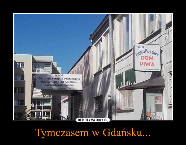 Tymczasem w Gdańsku... –