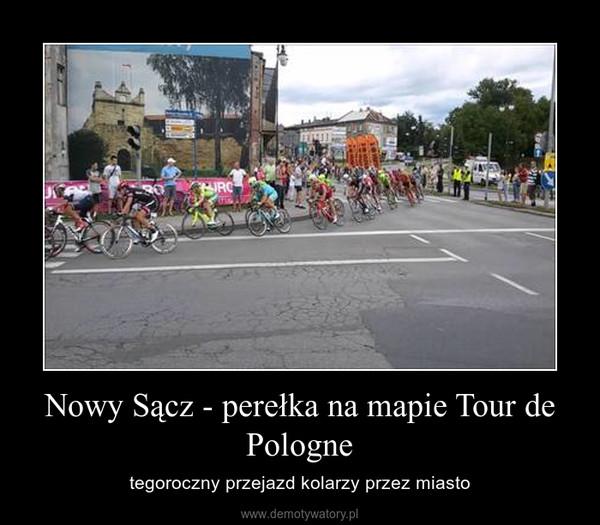 Nowy Sącz - perełka na mapie Tour de Pologne – tegoroczny przejazd kolarzy przez miasto