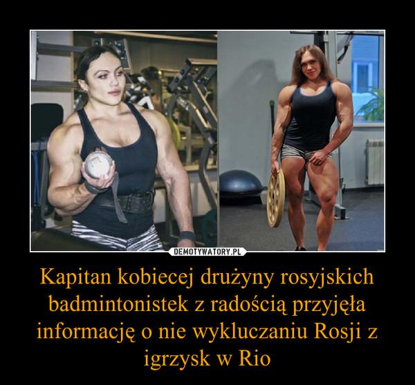 Kapitan kobiecej drużyny rosyjskich badmintonistek z radością przyjęła informację o nie wykluczaniu Rosji z igrzysk w Rio –