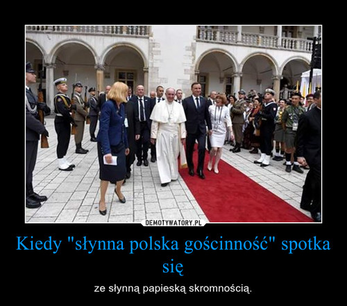"""Kiedy """"słynna polska gościnność"""" spotka się"""
