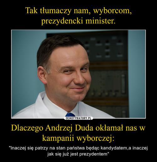 Tak tłumaczy nam, wyborcom, prezydencki minister. Dlaczego Andrzej Duda okłamał nas w kampanii wyborczej: