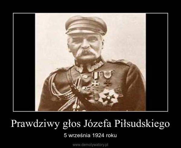 Prawdziwy głos Józefa Piłsudskiego – 5 września 1924 roku