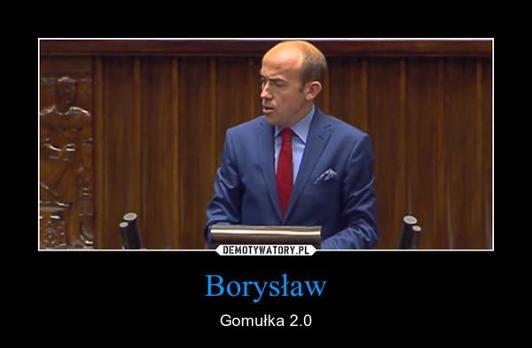 Borysław – Gomułka 2.0