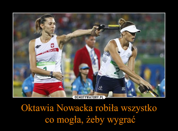 Oktawia Nowacka robiła wszystko co mogła, żeby wygrać –