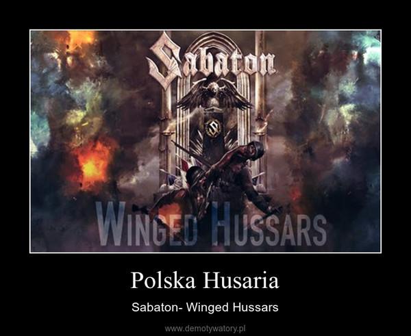 Polska Husaria – Sabaton- Winged Hussars