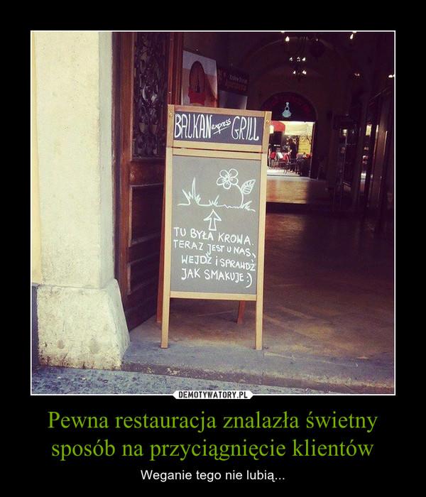 Pewna restauracja znalazła świetny sposób na przyciągnięcie klientów – Weganie tego nie lubią...