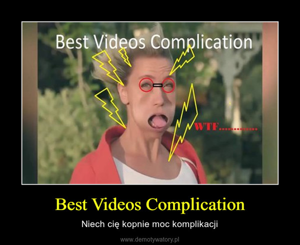 Best Videos Complication – Niech cię kopnie moc komplikacji
