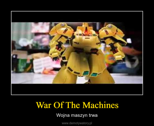 War Of The Machines – Wojna maszyn trwa