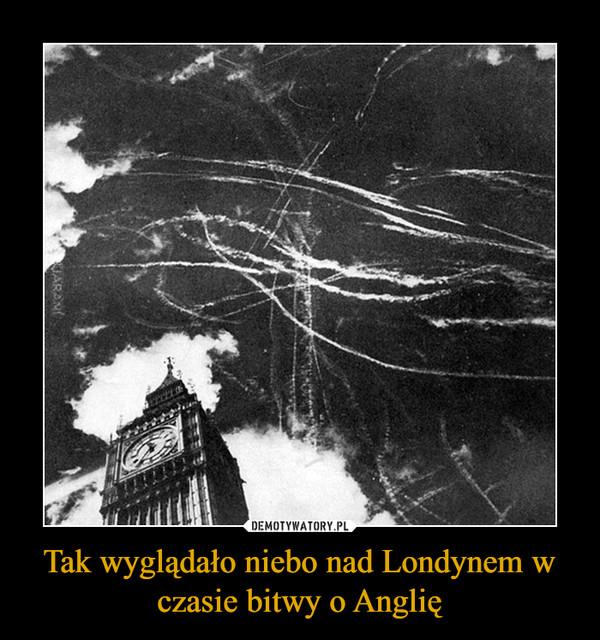 Tak wyglądało niebo nad Londynem w czasie bitwy o Anglię –