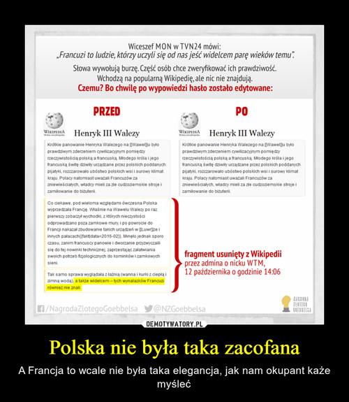 Polska nie była taka zacofana