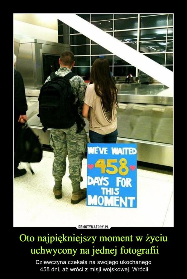 Oto najpiękniejszy moment w życiu uchwycony na jednej fotografii – Dziewczyna czekała na swojego ukochanego 458 dni, aż wróci z misji wojskowej. Wrócił WE'VE WAITED 458 DAYS FOR THIS MOMENT
