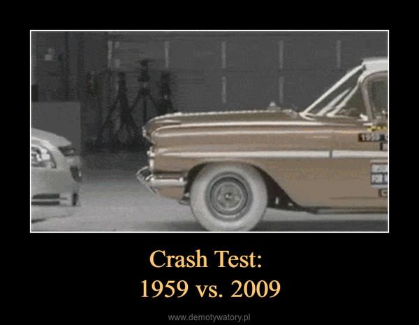 Crash Test: 1959 vs. 2009 –