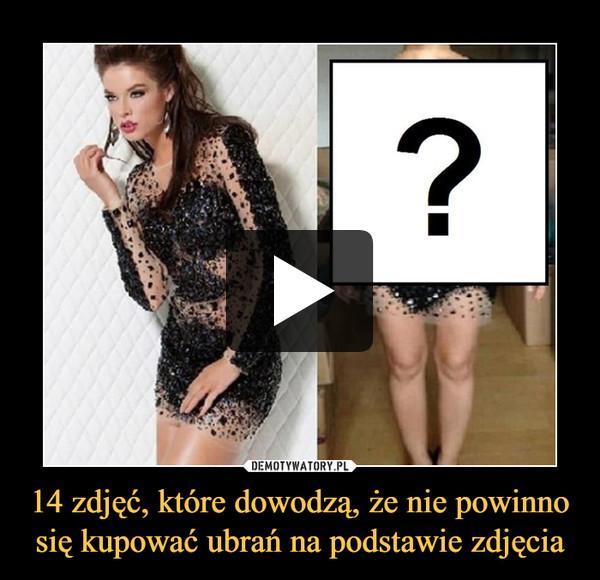 14 zdjęć, które dowodzą, że nie powinno się kupować ubrań na podstawie zdjęcia –