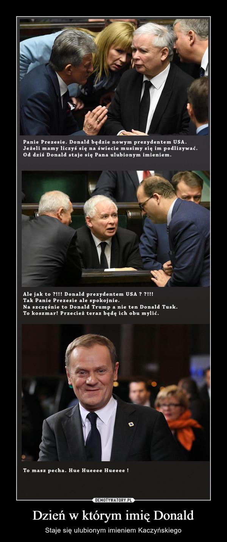 Dzień w którym imię Donald – Staje się ulubionym imieniem Kaczyńskiego