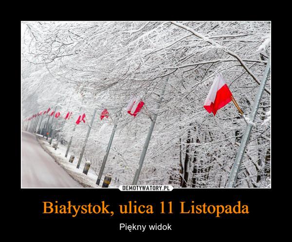 Białystok, ulica 11 Listopada – Piękny widok