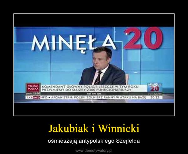 Jakubiak i Winnicki – ośmieszają antypolskiego Szejfelda