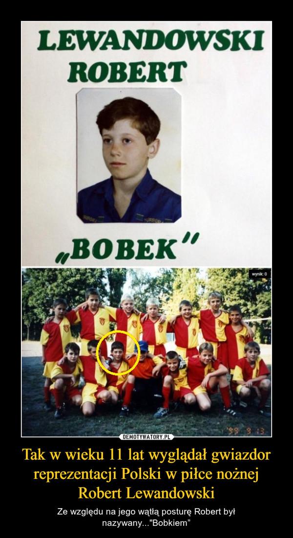 """Tak w wieku 11 lat wyglądał gwiazdor reprezentacji Polski w piłce nożnej Robert Lewandowski – Ze względu na jego wątłą posturę Robert był nazywany...""""Bobkiem"""""""