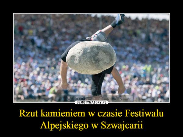 Rzut kamieniem w czasie Festiwalu Alpejskiego w Szwajcarii –