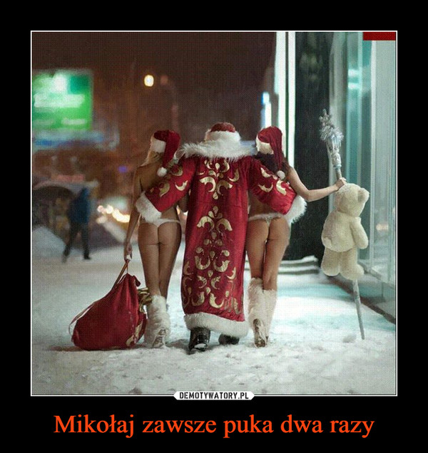 Mikołaj zawsze puka dwa razy –