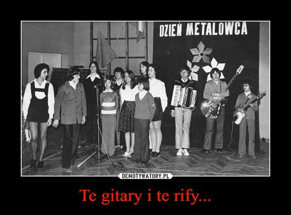 Te gitary i te rify... –