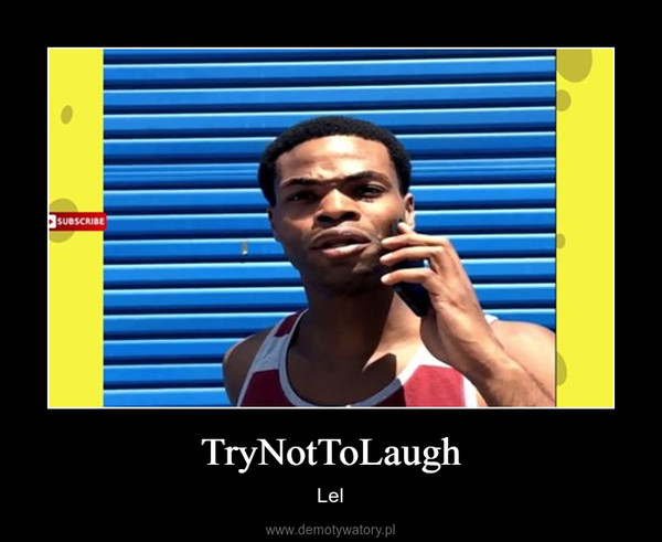 TryNotToLaugh – Lel