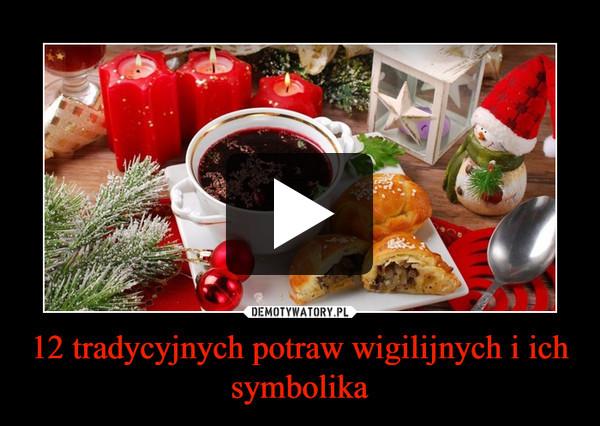 12 tradycyjnych potraw wigilijnych i ich symbolika –