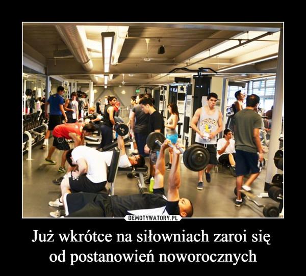 Już wkrótce na siłowniach zaroi się od postanowień noworocznych –