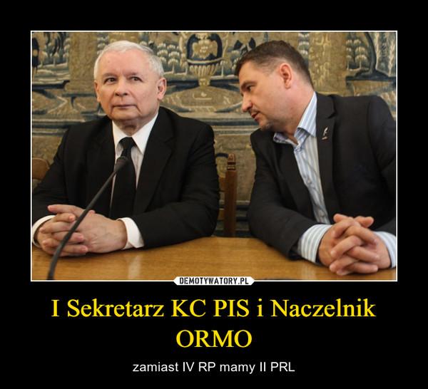 I Sekretarz KC PIS i Naczelnik ORMO – zamiast IV RP mamy II PRL