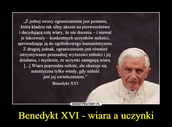 Benedykt XVI - wiara a uczynki –