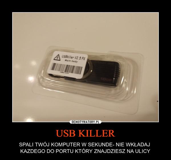 USB KILLER – SPALI TWÓJ KOMPUTER W SEKUNDE- NIE WKŁADAJ  KAZDEGO DO PORTU KTÓRY ZNAJDZIESZ NA ULICY