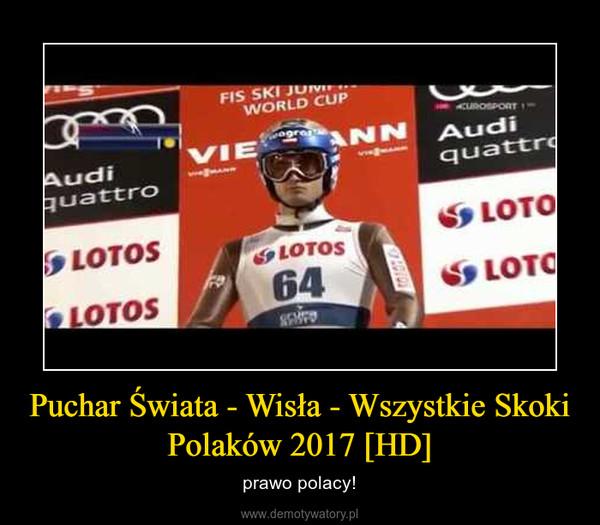 Puchar Świata - Wisła - Wszystkie Skoki Polaków 2017 [HD] – prawo polacy!