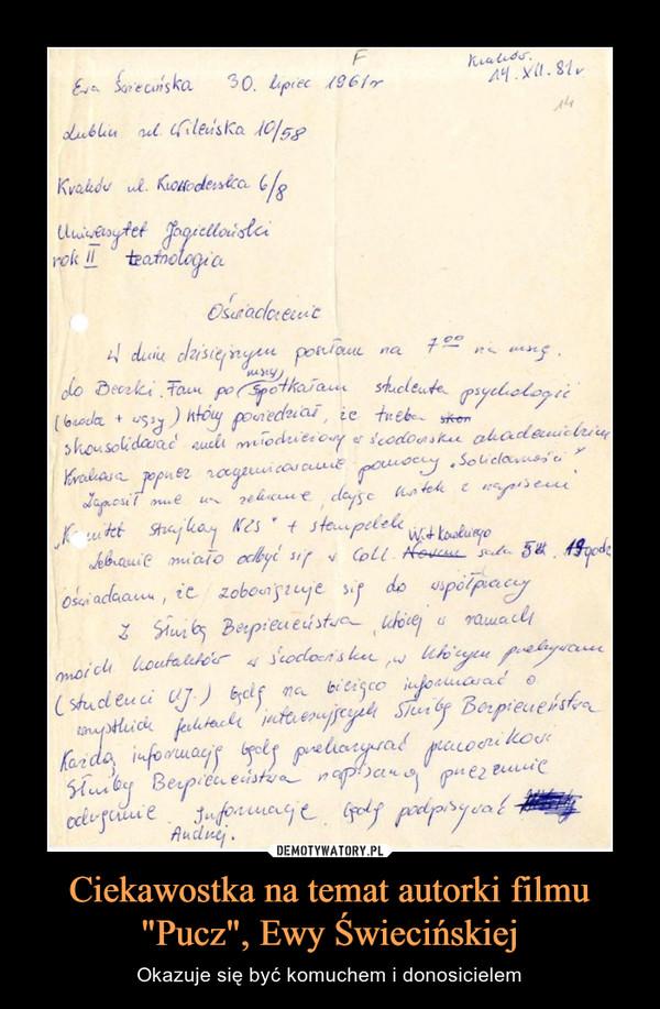 """Ciekawostka na temat autorki filmu """"Pucz"""", Ewy Świecińskiej – Okazuje się być komuchem i donosicielem"""
