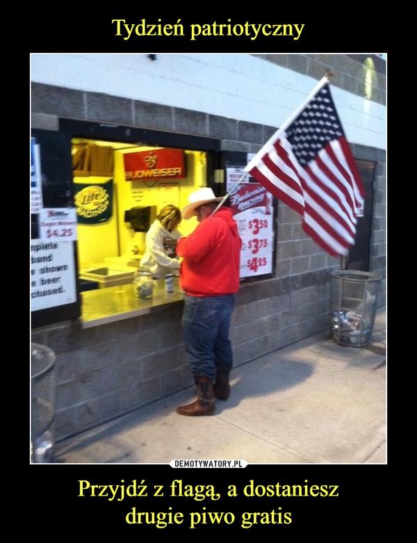 Przyjdź z flagą, a dostanieszdrugie piwo gratis –
