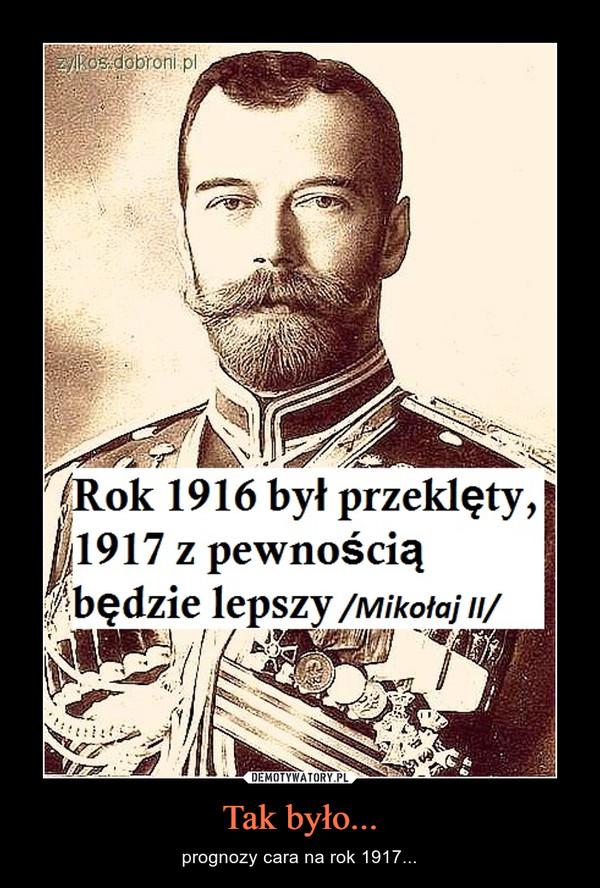 Tak było... – prognozy cara na rok 1917...