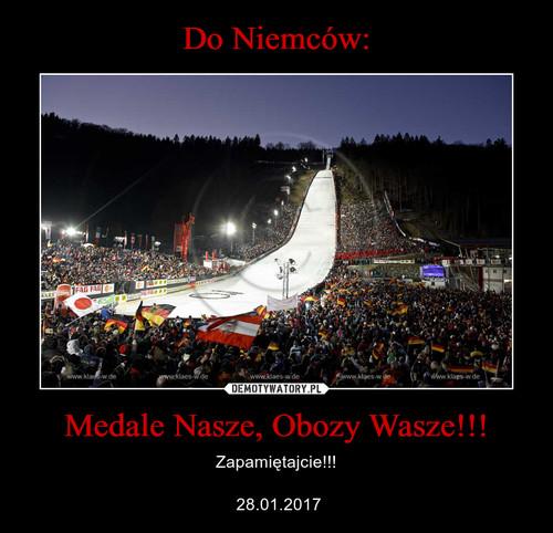 Do Niemców: Medale Nasze, Obozy Wasze!!!