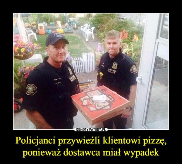 Policjanci przywieźli klientowi pizzę, ponieważ dostawca miał wypadek –