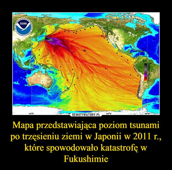 Mapa przedstawiająca poziom tsunami po trzęsieniu ziemi w Japonii w 2011 r., które spowodowało katastrofę w Fukushimie –