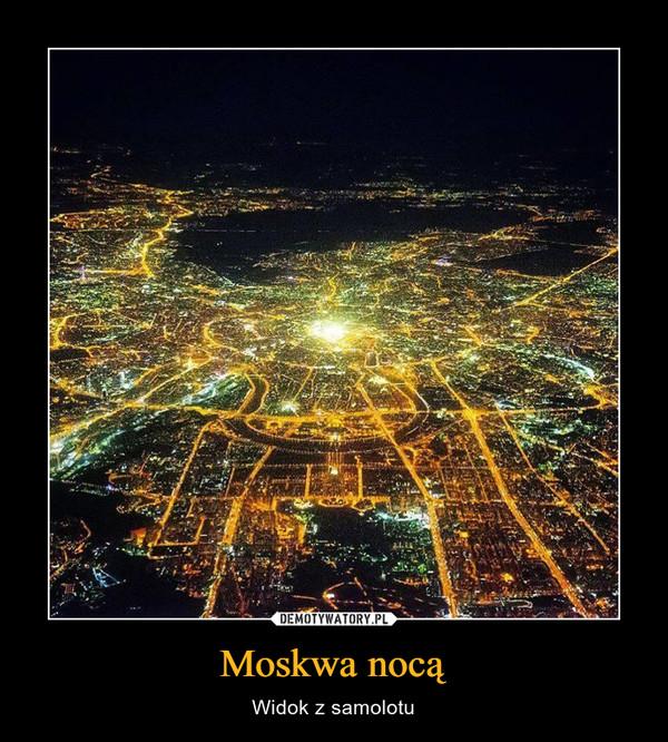 Moskwa nocą – Widok z samolotu