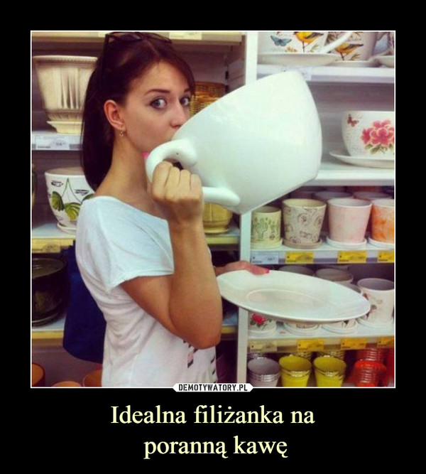 Idealna filiżanka na poranną kawę –