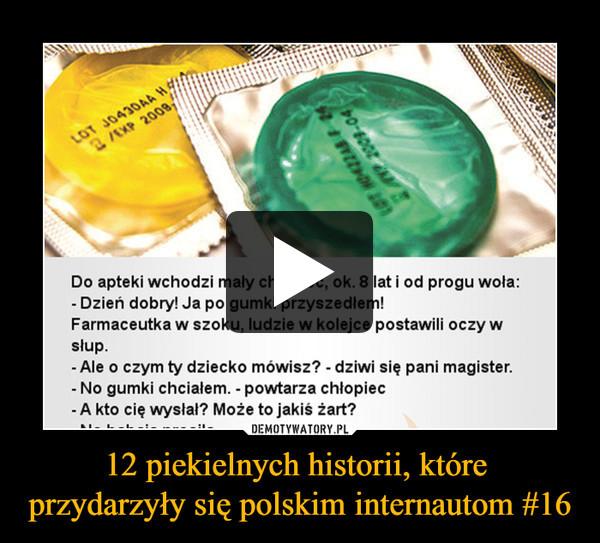 12 piekielnych historii, które przydarzyły się polskim internautom #16 –