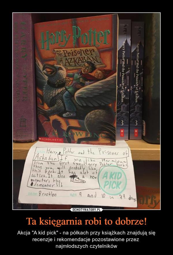 """Ta księgarnia robi to dobrze! – Akcja """"A kid pick"""" - na półkach przy książkach znajdują się recenzje i rekomendacje pozostawione przez najmłodszych czytelników Harry potter prisoner of azkaban"""