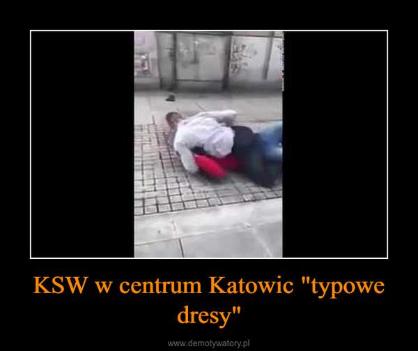 """KSW w centrum Katowic """"typowe dresy"""" –"""