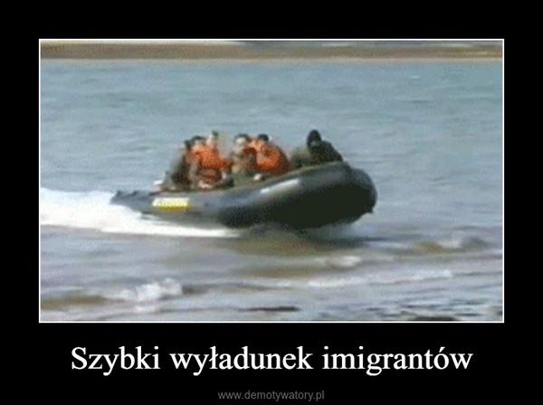 Szybki wyładunek imigrantów –