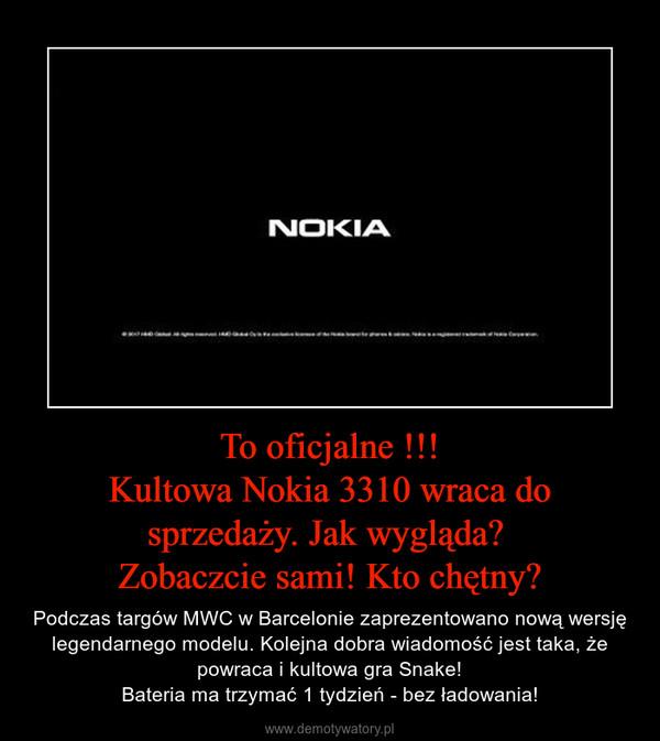 To oficjalne !!!Kultowa Nokia 3310 wraca do sprzedaży. Jak wygląda? Zobaczcie sami! Kto chętny? – Podczas targów MWC w Barcelonie zaprezentowano nową wersję legendarnego modelu. Kolejna dobra wiadomość jest taka, że powraca i kultowa gra Snake!Bateria ma trzymać 1 tydzień - bez ładowania!
